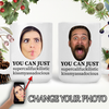 "Personalized White Mug (11 Oz): ""You can just"" with your face"