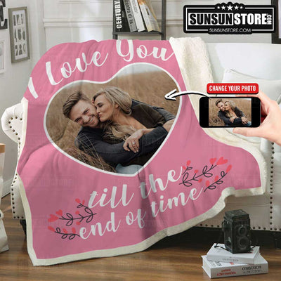 Personalized Blanket I Love You till the end of time with Your Photo