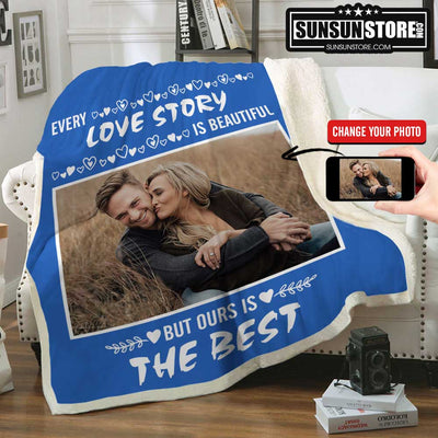 "Personalized Blanket: ""Every love story is beautiful but ours is the best"" with your photo"