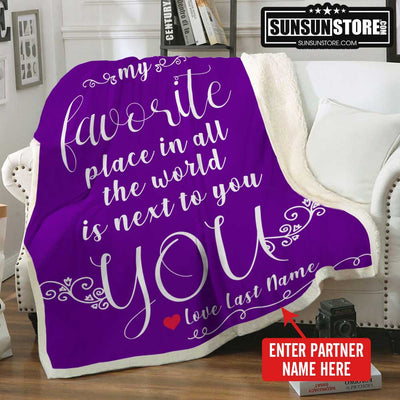 "Personalized Blanket: ""My favorite place in all the world is next to you"" with partner name"