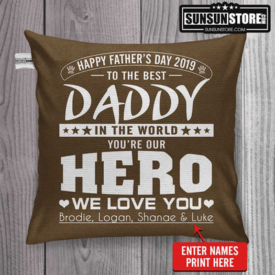 "Personalized Pillow Cover 18""x 18"":  ""To the best Daddy in the world you're our hero we love you"" with names - Perfect gift for Dad"