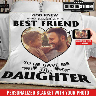 "Personalized Blanket: ""God knew I needed a best friend so he gave me my Daughter"" with Your Photo"