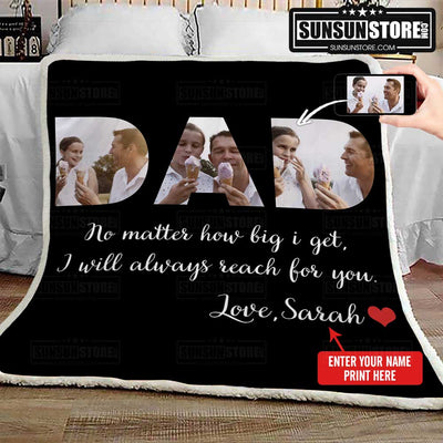 "Personalized Blanket: ""Dad -No matter how big i get, I will always reach for you."" with Kids name & photo - Perfect gift for Dad"