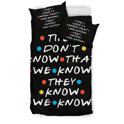 They Don't Know That We Know They Know Bedding Set