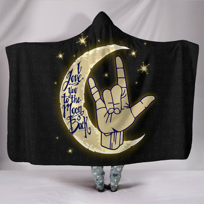 I Love You to the Moon and Back ASL Hooded Blanket
