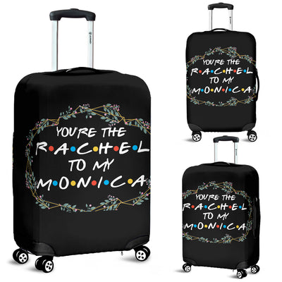 Youre The Rachel to My Monica Luggage Cover