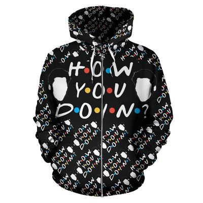 HOW YOU DOIN Zip Up Hoodie