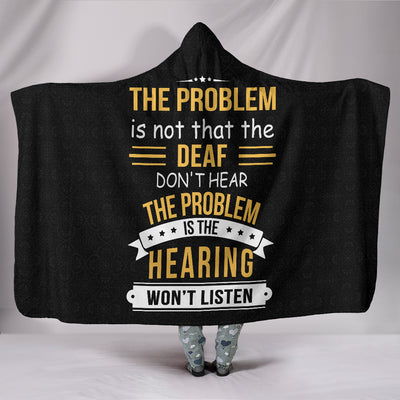 The Problem is not that the Deaf don't Hear ASL Hooded Blanket