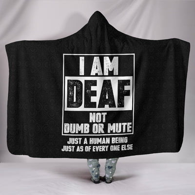 I'm Deaf Not Dumb or Mute ASL Hooded Blanket
