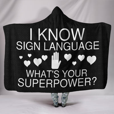 I Know Sign Language What's Your Superpower? ASL Hooded Blanket