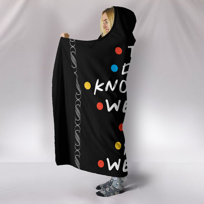They Don't Know That We Know They Know Hooded Blanket