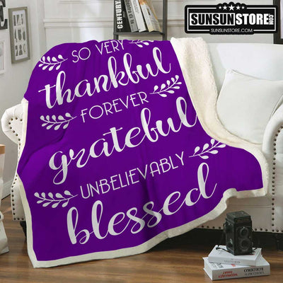 So very thankful forever grateful unbelievably blessed - Family Blanket