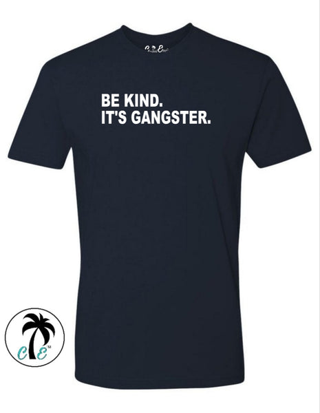 Be Kind It's Gangster T-Shirt