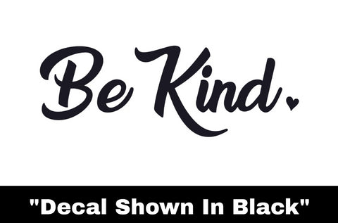 Be Kind Sticker - Car Decal