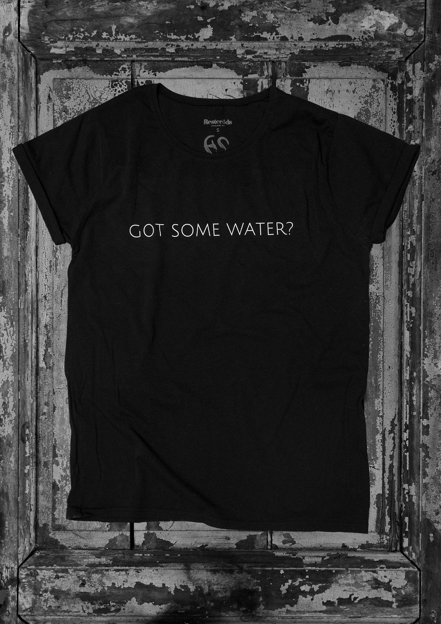 'Got Some Water?' T-Shirt