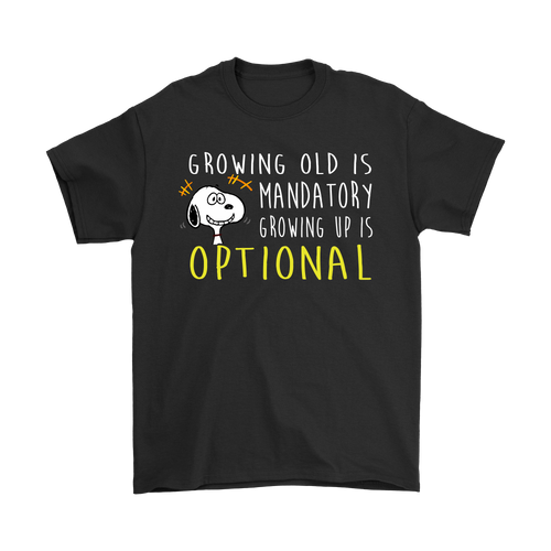 Growing Old is Mandatory Growing Up Is Optional Snoopy Shirts-T-shirt-Gildan Mens T-Shirt-Black-S-Snoopy Facts