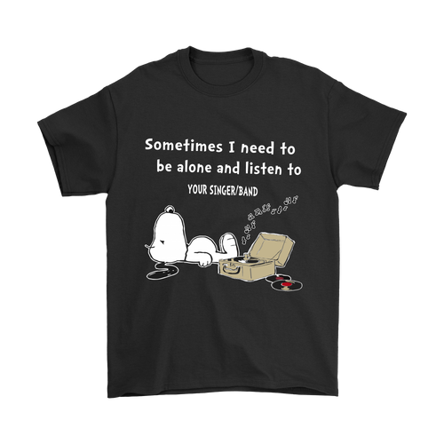 Personalise - Sometimes I Need To Be Alone And Listen To Snoopy Shirts-T-shirt-Gildan Mens T-Shirt-Black-S-Snoopy Facts