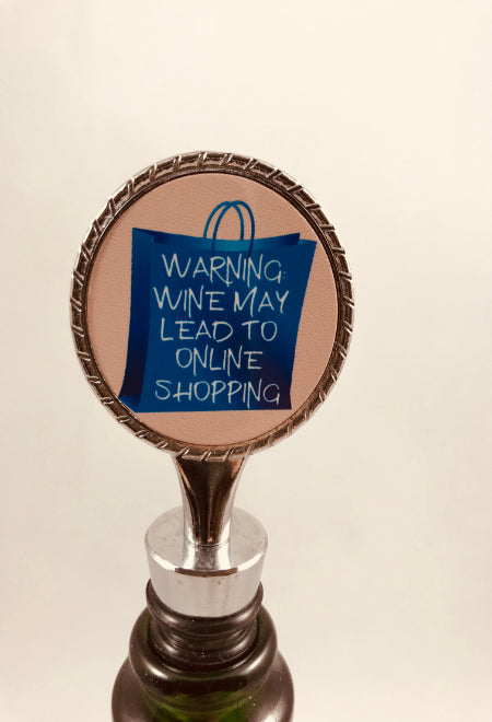 Bottle Stopper | Warning:  Wine May Lead to Online Shopping