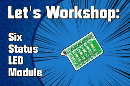 Let's Workshop: 6 Status LED Module