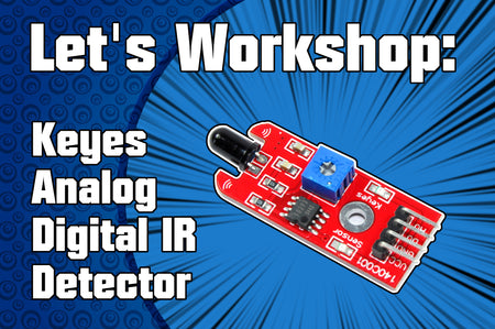 Let's Workshop: 760-1100nm Keyes IR Detector Module