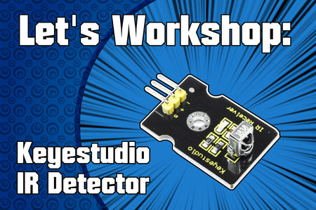 Let's Workshop: Keyestudio IR Receiver Module