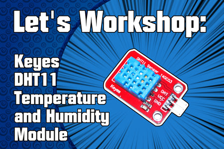 Let's Workshop: Keyes DHT11 Temperature and Humidity Module