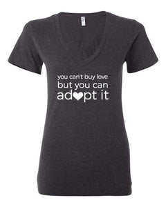 You Can't Buy Love, But You Can Adopt It, Women's Tee