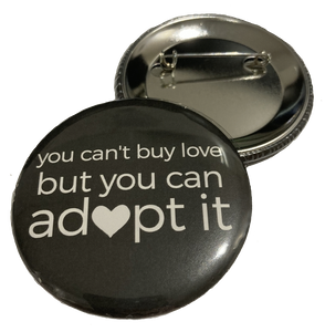 Button - You Can't Buy Love, But You Can Adopt It