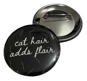 Button - Cat Hair Adds Flair