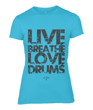 RAW Live Breathe Love Drums Ladies Tee