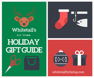 Shop with us! 2018 Whitetail Fly Tieing Holiday Gift Guide is HERE!