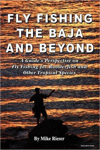 Fly Fishing the Baja & Beyond