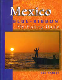 Mexico Blue Ribbon Fly Fishing Guide