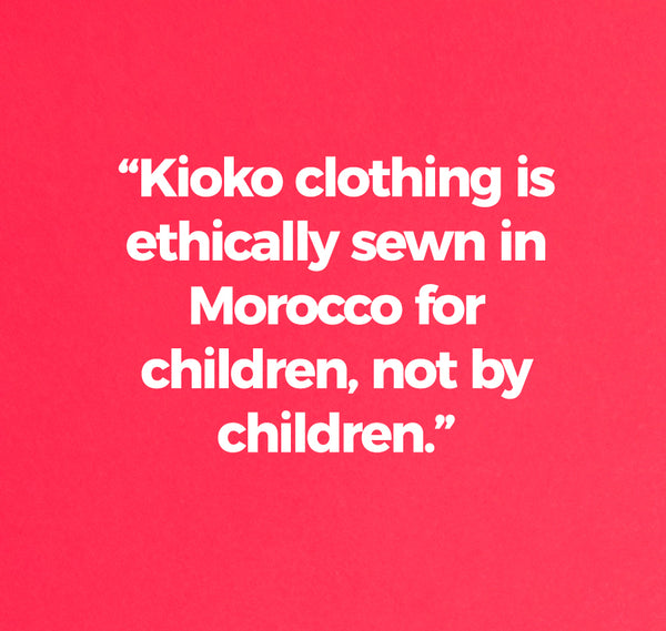 Kioko Clothing is ethically sewn for children.