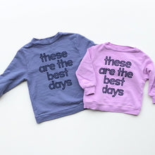 These Are The Best Days Adult Pullover
