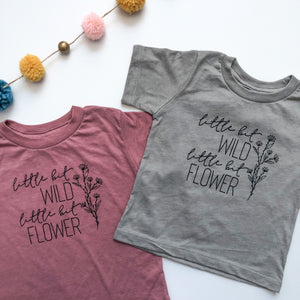 Little Bit Wild, Little Bit Flower T-Shirt