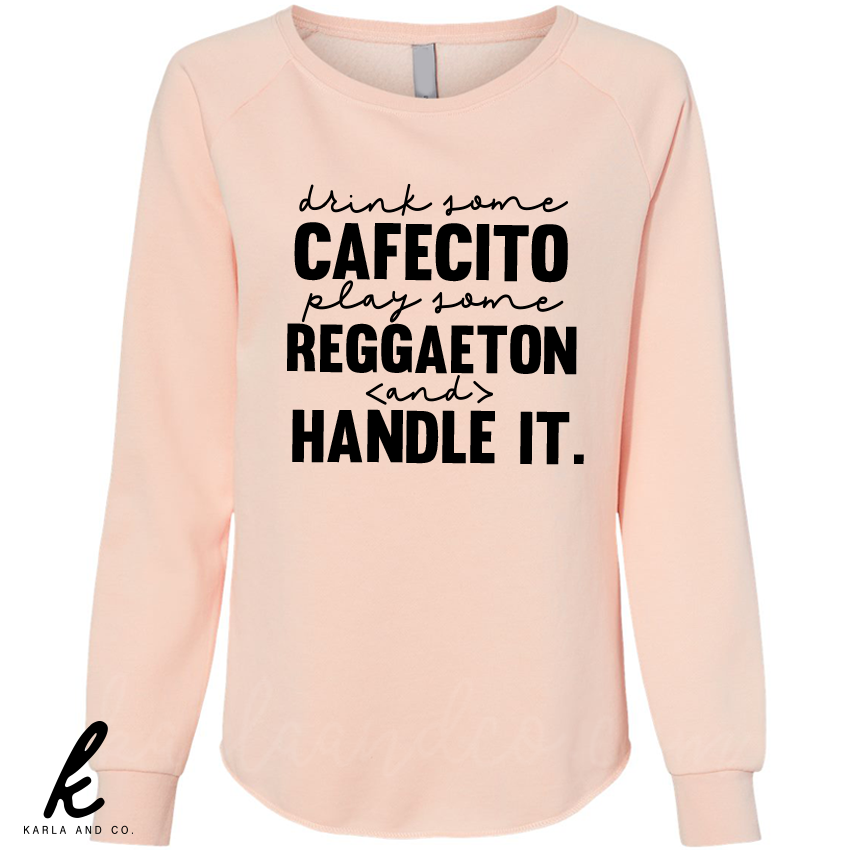 Drink Some Cafecito, Play Some Reggaeton and Handle It.