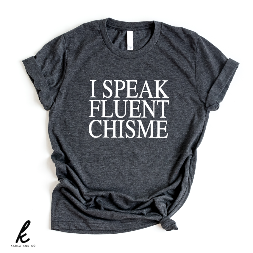 I Speak Fluent Chisme