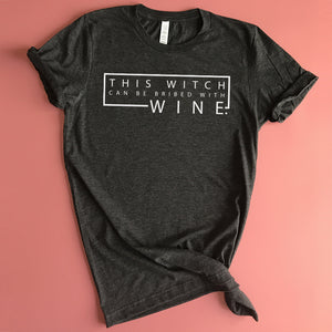 This Witch Can Be Bribed With Wine Shirts