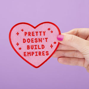 Pretty Doesn't Build Empires Patch - That Oregon Girl