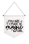 You Are Made of Magic Girl Pennant Flag