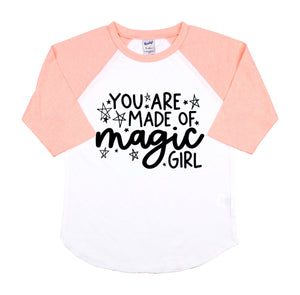 You Are Made of Magic, Girl Toddler/Kids Unisex Raglan Tee