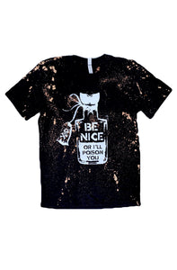 Be Nice or I'll Poison You Acid Washed Unisex Adult Tee - That Oregon Girl