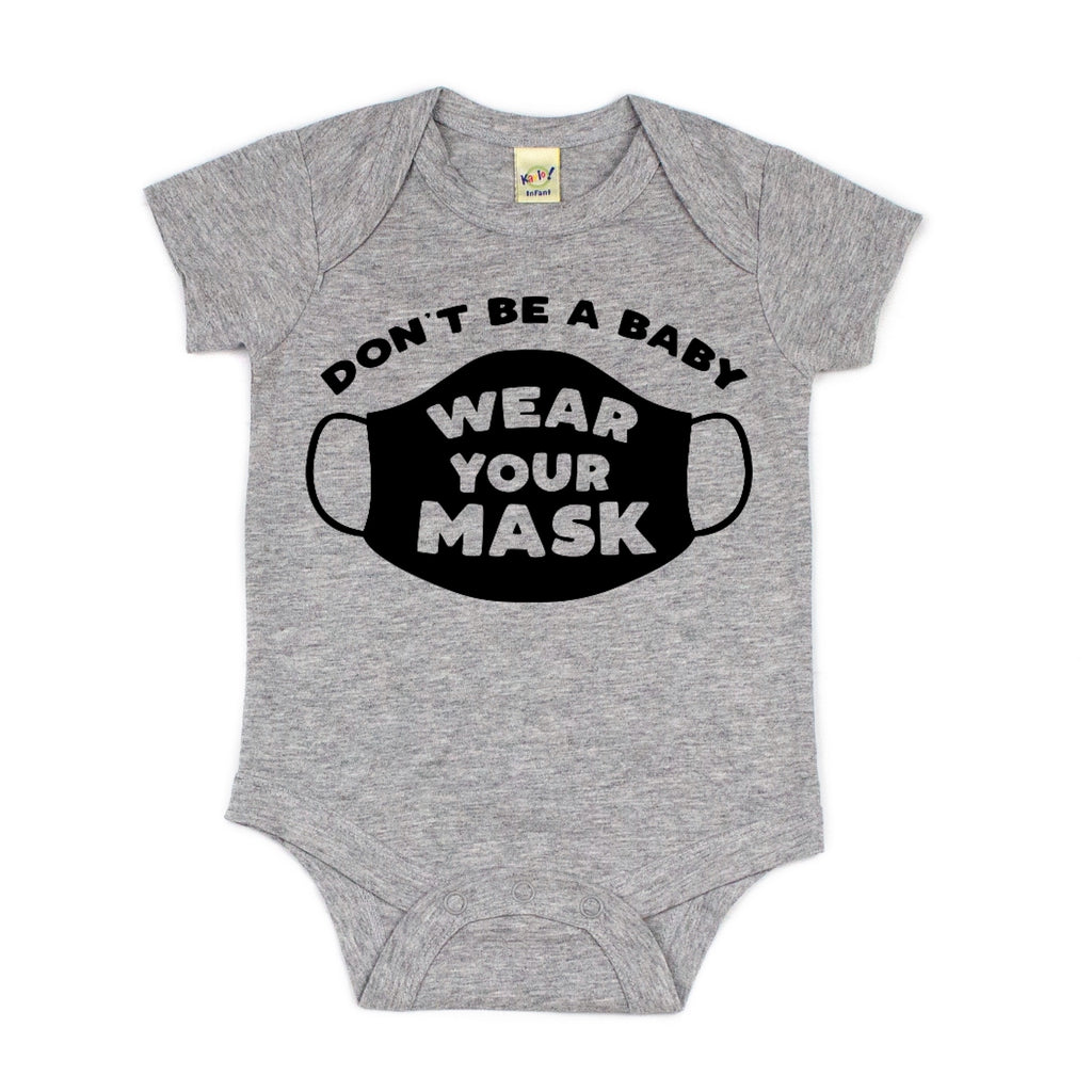 Don't Be a Baby, Wear Your Mask Onesie