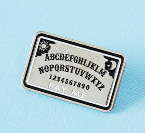 Fuck You, Pay Me Ouija Board Enamel Pin - That Oregon Girl
