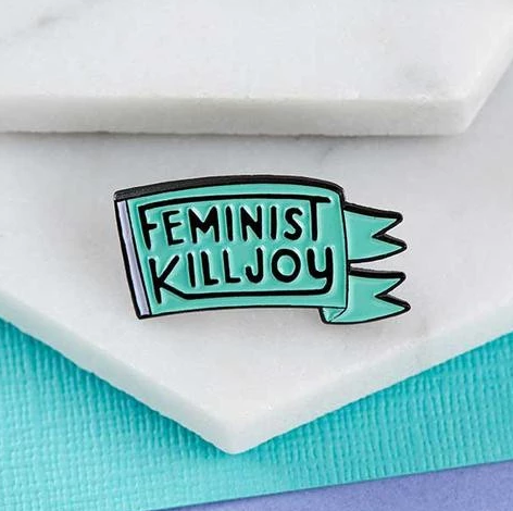 Feminist Killjoy Enamel Pin - That Oregon Girl