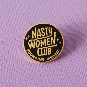 Nasty Women Club Enamel Pin - That Oregon Girl
