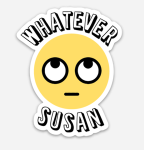 Whatever Susan Sticker - That Oregon Girl