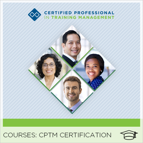 Certified Professional in Training Management (CPTM™)