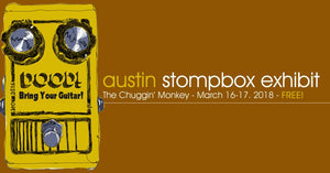 Austin Stompbox Exhibit at SXSW | March 16-17 | Chuggin' Monkey